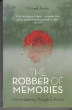The Robber of Memories: A River Journey Through Colombia by Michael Jacobs...