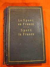 Livre Bilingue LE SPORT EN FRANCE ex 43/100 SPORT IN FRANCE Andre Glarner 1930