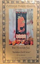 "COTTAGE CREEK QUILTS #CCQ-133 BE THANKFUL- BACKDOOR QUILT SERIES--11 1/2"" X 30"""