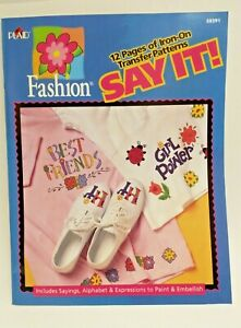 1999 Fashion SAY IT! 12 Pages of Iron On Transfer Patterns Book by Plaid UNCUT