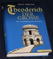 THEODERICH der GROSSE Gotenkönig seine Zeit Aulo Engler Staufer Friedrich II.