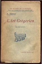 A. GASTOUÉ, L'ART GRÉGORIEN (CHANT) - 1920