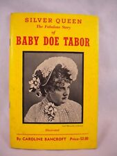 Silver Queen Story of Baby Doe Taylor 1955 Caroline Bancroft Political Scandal