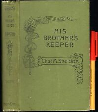 1896-1902 HIS BROTHER'S KEEPER Chas M Sheldon VGC H'cover Christian Stewardship