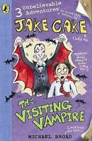 Broad, Michael, Jake Cake: The Visiting Vampire, Very Good Book