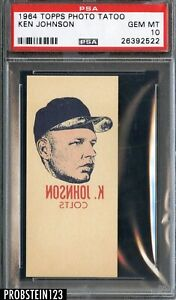 1964 Topps Photo Tattoos Tatoo Ken Johnson Houston Colts PSA 10 GEM MINT POP 1 !