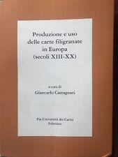 Produzione E Uso Delle Carte Filigranate In Europa (secoli XIII-XX)