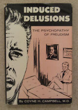 Induced Delusions- The Psychopathy of Freudism- By Coyne H. Campbell (1957)