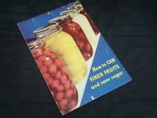 1956 Karo Syrup How To Can Finer Fruits Save Sugar Canning Recipe Book