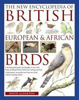 The New Encyclopedia of British, European & African Birds: An Illustrated Guide