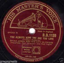 CRAZY SPIKE JONES 78 YOU ALWAYS HURT THE ONE YOU LOVE / BLUE DANUBE HMV BD1139 E