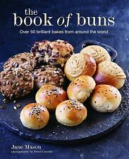 The Book of Buns - Over 50 brilliant bakes from around  - Hardcover NEW Mason, J