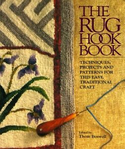 The Rug Hook Book: Techniques, Projects And Patterns For This Easy, Traditional