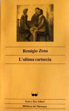 REMIGIO ZENA L'ULTIMA CARTUCCIA SERRA E RIVA EDITORI 1983