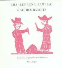 Charlemagne  Lampião & autres bandits traduites du portugais (Brésil) par Anne-M