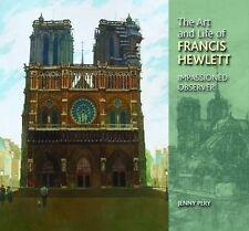 The Art and Life of Francis Hewlett by Liz Hewlett, Jenny Pery (Hardback, 2014)