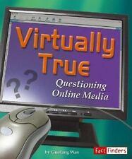 Virtually True: Questioning Online Media (Media Literacy) Wan, Guofang Library B