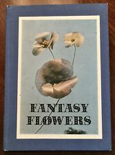 FANTASY FLOWERS : Flower Making and Arranging : Craft Book : by J.H. & M. NEWNAN
