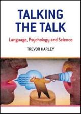 Talking the Talk : Language, Psychology and Science by Trevor A. Harley...