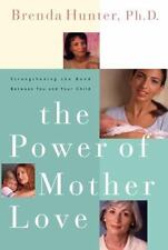 The Power of Mother Love: Strengthening the Bond Between You and Your Child (Pap
