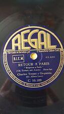 FRANCE 78 rpm RECORD Regal CHARLES TRENET Orquesta RETOUR A PARIS / LE RETOUR...