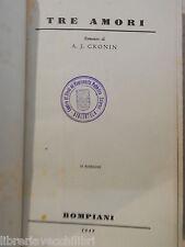 TRE AMORI A J Cronin Bompiani 1949 libro romanzo narrativa racconto storia di