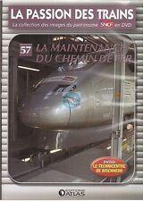 DVD sncf LA PASSION DES TRAINS vol 57 - la maintenance du chemin de fer