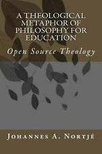 A Theological Metaphor of Philosophy for Education : Open Source Theology by...