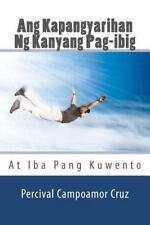 Ang Kapangyarihan Ng Kanyang Pag-Ibig : At Iba Pang Kuwento by Percival Cruz...
