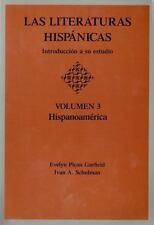 Las Literaturas Hispanicas: Introduccion a Su Estudio: Volumen 3: Hispanoamerica