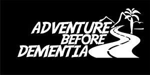 Adventure Before Dementia Funny Car Caravan Camper Van Vinyl Decal Sticker Van