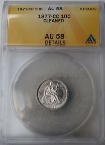 """1877-CC Liberty Seated Dime """"ANACS AU58 Details"""" Cleaned *Free S/H After 1stItem"""