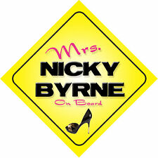 Mrs Nicky Byrne On Board Novelty Car Sign