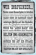 Blechschild Wir Dorfkinder… Metallschild Wanddeko 20x30cm Tin Sign