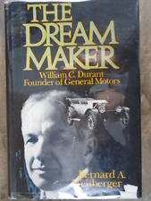 Dream Maker: William C. Durant, Founder of General Motors by Weisberger, Bernard