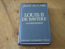 LOUIS II DE BAVIERE OU LE ROI FOUDROYE, JEAN DES CARS, DEDICACE - PERRIN TBE