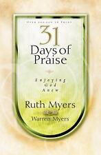 31 Days of Praise: Enjoying God Anew by Myers, Ruth