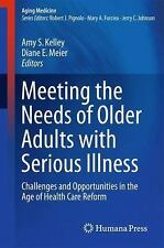 Meeting the Needs of Older Adults with Serious Illness: Challenges and Opportuni