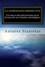 La Astrología Predictiva : Un Nuevo Descubrimiento en la Lectura de un...