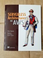 Serverless Architectures on AWS Paperback book By Peter Sbarski - New
