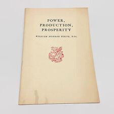 Power Production Prosperity William Monroe White Newcomen Society 1946