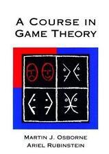 """A Course in Game Theory - """"Martin J. Osborne"""",""""Ariel Rubinstein""""   Mit Pr"""