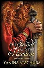 The Sword and the Passion, Stachura, Yanina, Good Condition Book, ISBN 149370196