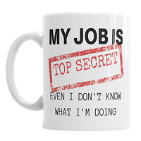 My Job Is Top Secret Funny Novelty Coffee Mug Office Work Tea Cup Gift