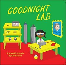 Goodnight Lab: A Scientific Parody Bedtime Book for Toddlers - NEW