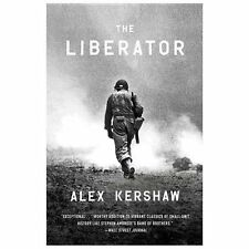 The Liberator: One World War II Soldier's 500-Day Odyssey from the Beaches of Si