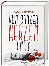 Von ganzem Herzen Emily von Tanya Byrne (2013, Gebundene Ausgabe)