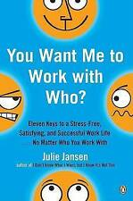 USED (VG) You Want Me to Work with Who?: Eleven Keys to a Stress-Free, Satisfyin