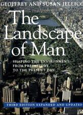 The Landscape of Man: Shaping the Environment from Prehistory to the Present Da