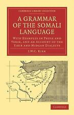Cambridge Library Collection - Linguistics: A Grammar of the Somali Language...